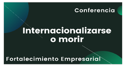 Internacionalizarse o morir