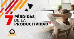 7 pérdidas de la productividad