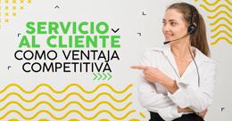 Servicio al cliente como ventaja competitiva
