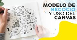 Modelo de negocio y uso del Canvas
