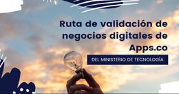 Ruta de validación de negocios digitales de Apps.co del Ministerio de Tecnología